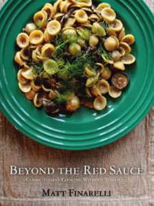 Beyond the Red Sauce – Classic Italian Cooking Without Tomatoes by Matt Finarelli